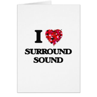 I love Surround Sound Greeting Card