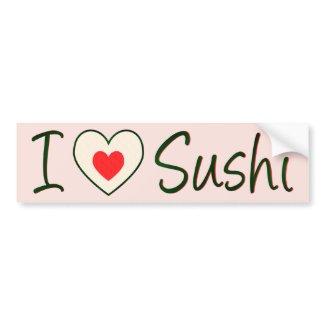 I Love Sushi Bumper Sticker bumpersticker