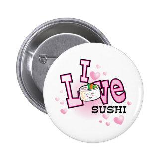 I love sushi pinback button