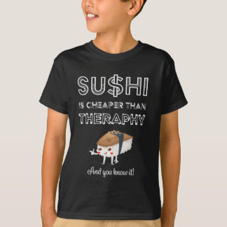 I Love Sushi Toons: Sushi is Cheaper Than Therapy T-Shirt