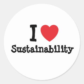 I love Sustainability heart custom personalized Classic Round Sticker