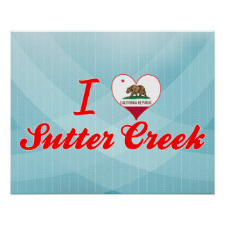 I Love Sutter Creek, California Posters