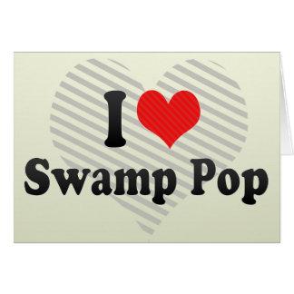 I Love Swamp Pop Card
