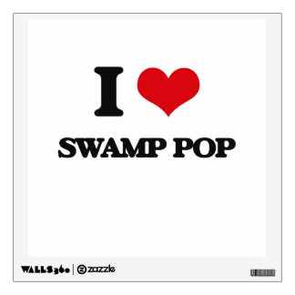 I Love SWAMP POP Room Graphic