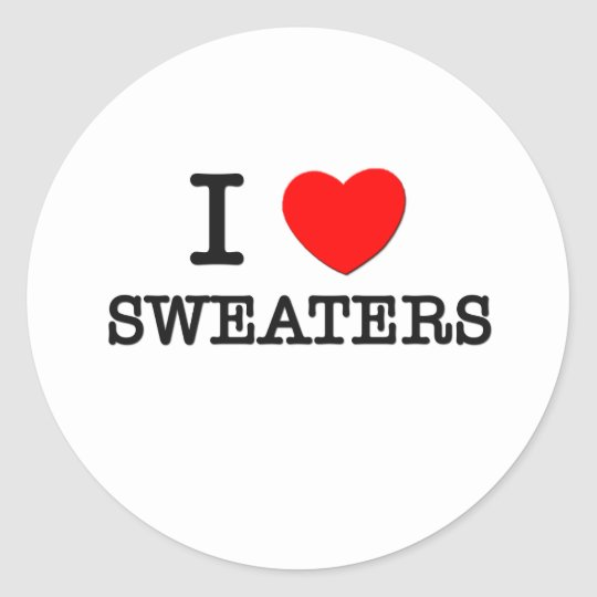 I Love Sweaters Classic Round Sticker