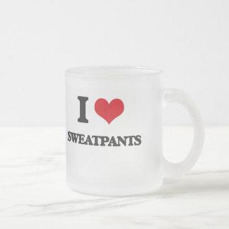 I love Sweatpants 10 Oz Frosted Glass Coffee Mug
