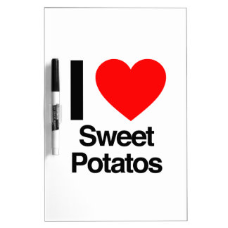 i love sweet potatoes dry erase whiteboards