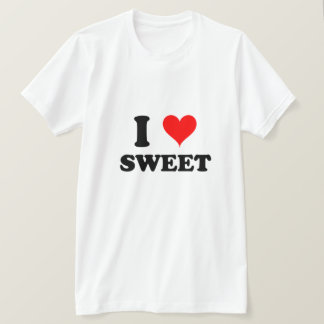 I Love Sweet T-Shirt
