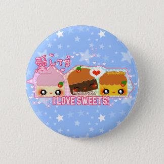 I love sweets! pinback button