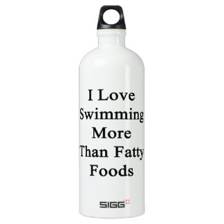 I Love Swimming More Than Fatty Foods SIGG Traveler 1.0L Water Bottle