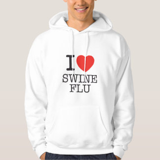 I Love Swine Flu hoodie