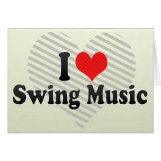 I Love Swing Music Card