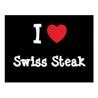 I love Swiss Steak heart T-Shirt Postcard