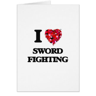 I love Sword Fighting Greeting Card