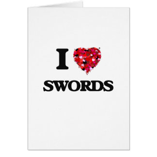 I Love Swords Greeting Card