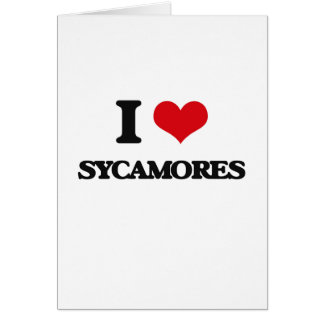 I love Sycamores Greeting Card