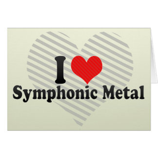 I Love Symphonic Metal Greeting Card