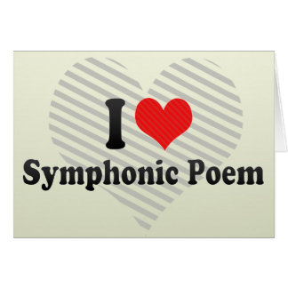 I Love Symphonic Poem Greeting Cards