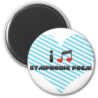 I Love Symphonic Poem Refrigerator Magnet