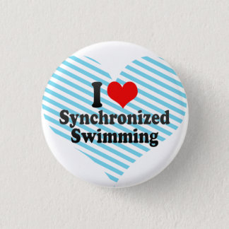 I love Synchronized Swimming Pinback Button