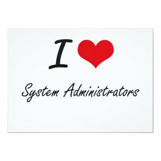 I love System Administrators 5x7 Paper Invitation Card