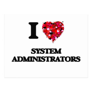I love System Administrators Postcard