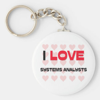 I LOVE SYSTEMS ANALYSTS BASIC ROUND BUTTON KEYCHAIN