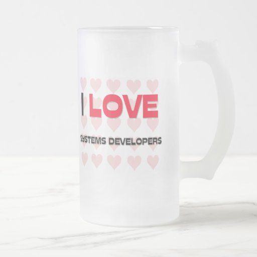 I LOVE SYSTEMS DEVELOPERS 16 OZ FROSTED GLASS BEER MUG