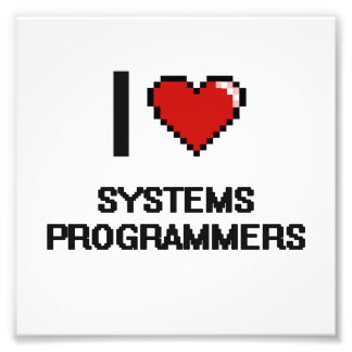 I love Systems Programmers Photo Print
