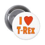 I Love T-Rex Tyrannosaurus Rex Dinosaur Lovers Buttons