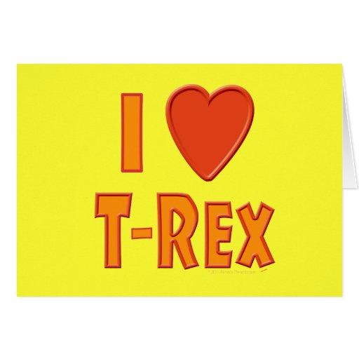 I Love T-Rex Tyrannosaurus Rex Dinosaur Lovers Greeting Card