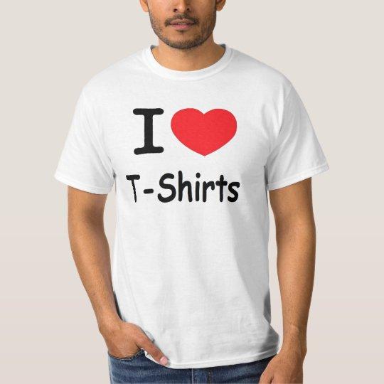 i love t shirts t shirt