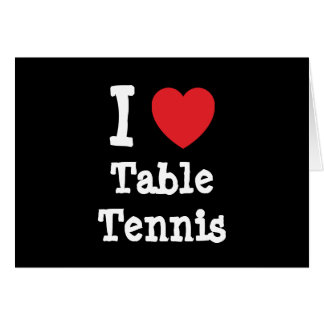 I love Table Tennis heart custom personalized Card