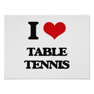 I Love Table Tennis Poster