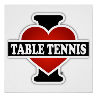 I Love Table Tennis Perfect Poster