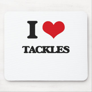 I love Tackles Mouse Pad