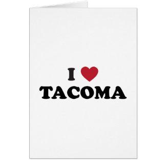 I Love Tacoma Washington Greeting Card