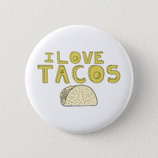 I LOVE TACOS BUTTON