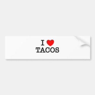 I Love TACOS ( food ) Car Bumper Sticker