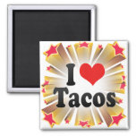 I Love Tacos Fridge Magnet