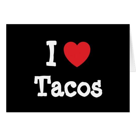 I love Tacos heart T-Shirt Card