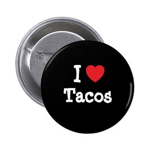 I love Tacos heart T-Shirt Pin