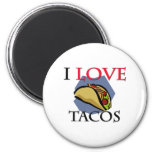I Love Tacos Refrigerator Magnet