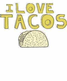 Shirts Under  - I LOVE TACOS T-Shirt