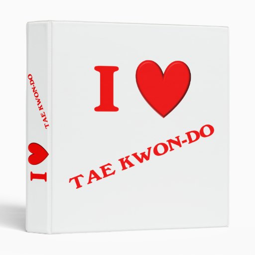 I Love Tae Kwon-do 3 Ring Binder