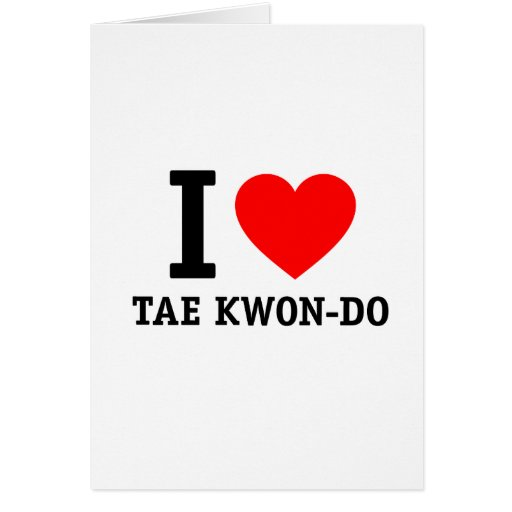 I Love Tae Kwon-Do Greeting Cards