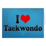 I love Taekwondo Greeting Cards