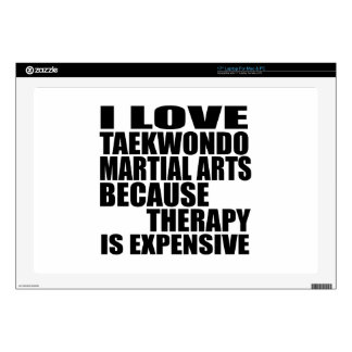 I LOVE TAEKWONDO MARTIAL ARTS BECAUSE THERAPY IS E LAPTOP DECAL