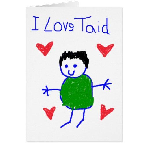 I Love Taid Card