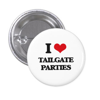 I love Tailgate Parties 1 Inch Round Button